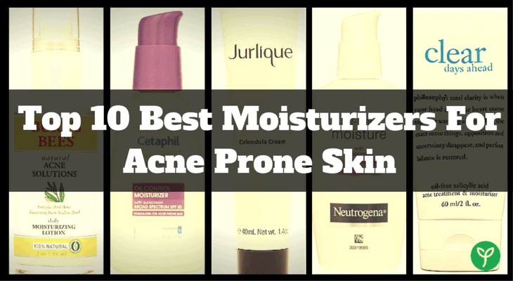 Best Moisturizers for Acne Prone Skin - 2017 Reviews and Top Picks