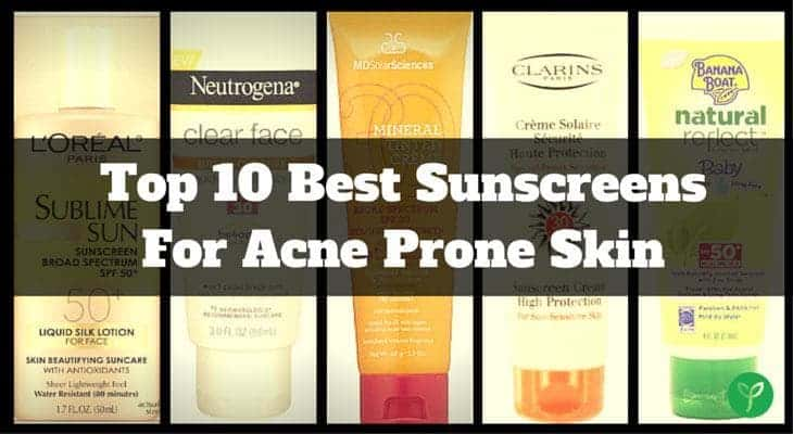 Best Sunscreens for Acne Prone Skin - 2017 Reviews and Top Picks