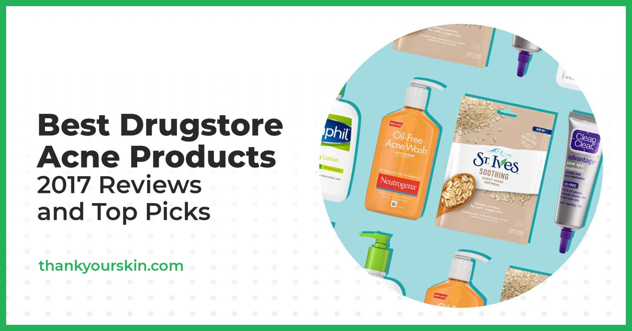 Best Drugstore Acne Products – 2021 Reviews and Top Picks