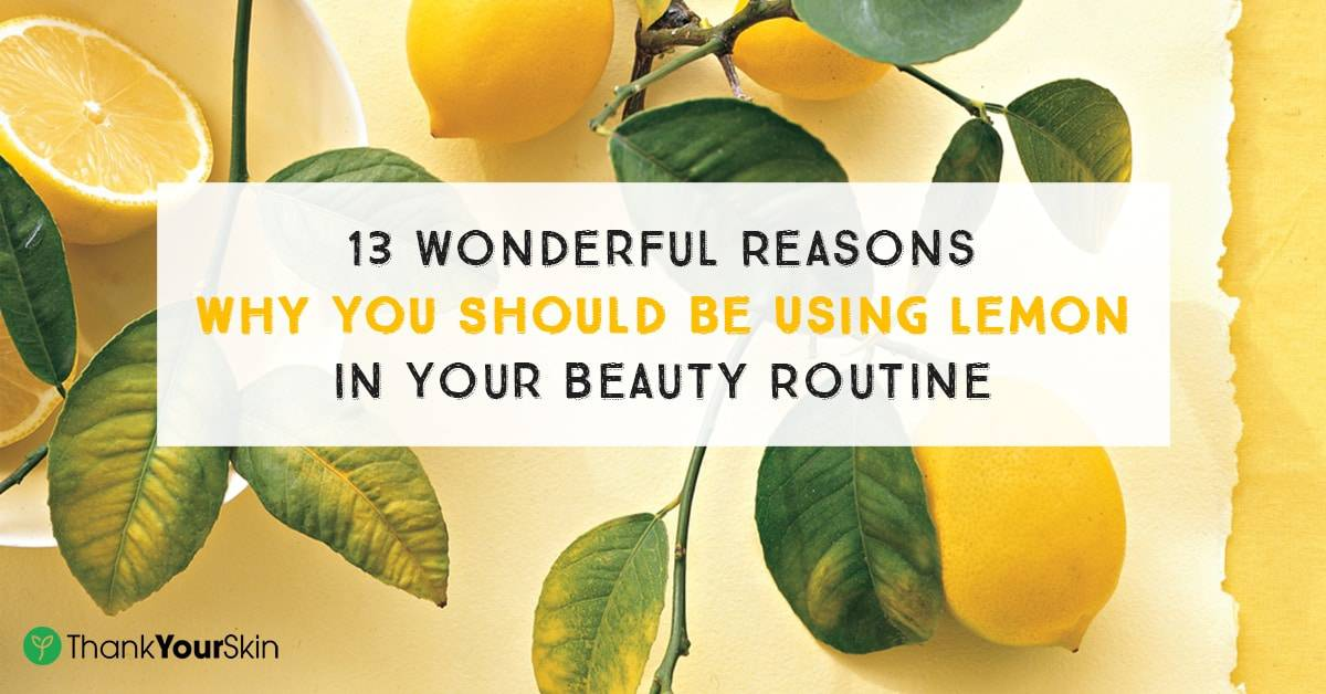 13 Wonderful Reasons Why You Should Be Using Lemon in Your Beauty Routine