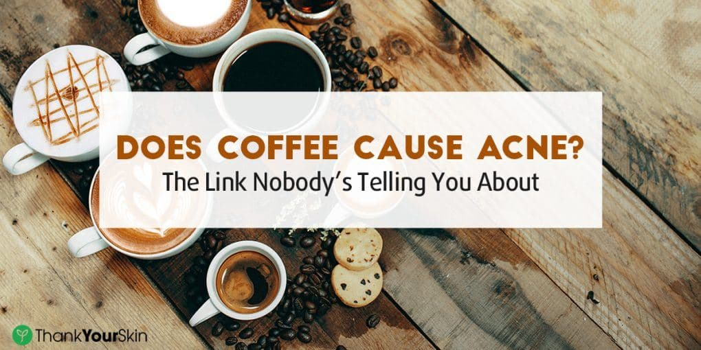 debunking acne myths does coffee cause acne