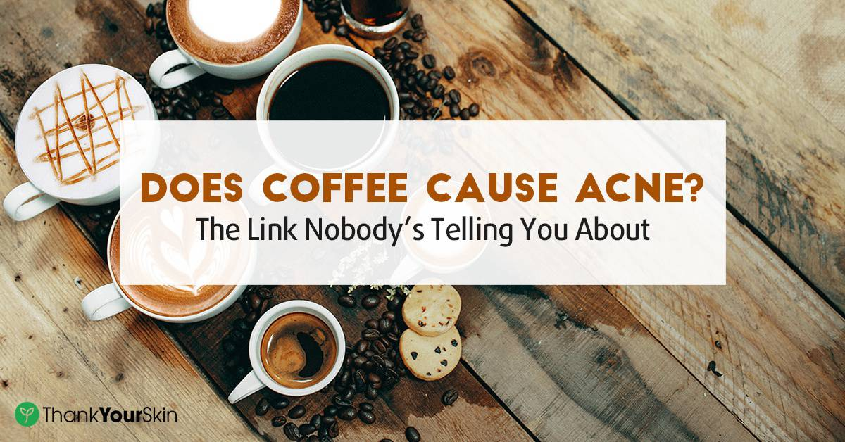 Does Coffee Cause Acne? The Link Nobody's Telling You About