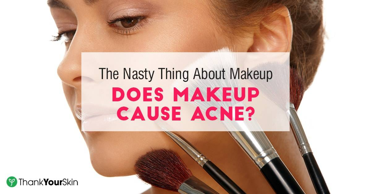 The Nasty Thing About Makeup: Does Makeup Cause Acne?