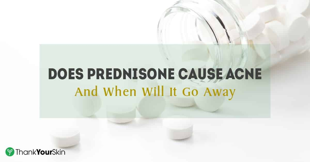 Does Prednisone Cause Acne – And When Will It Go Away