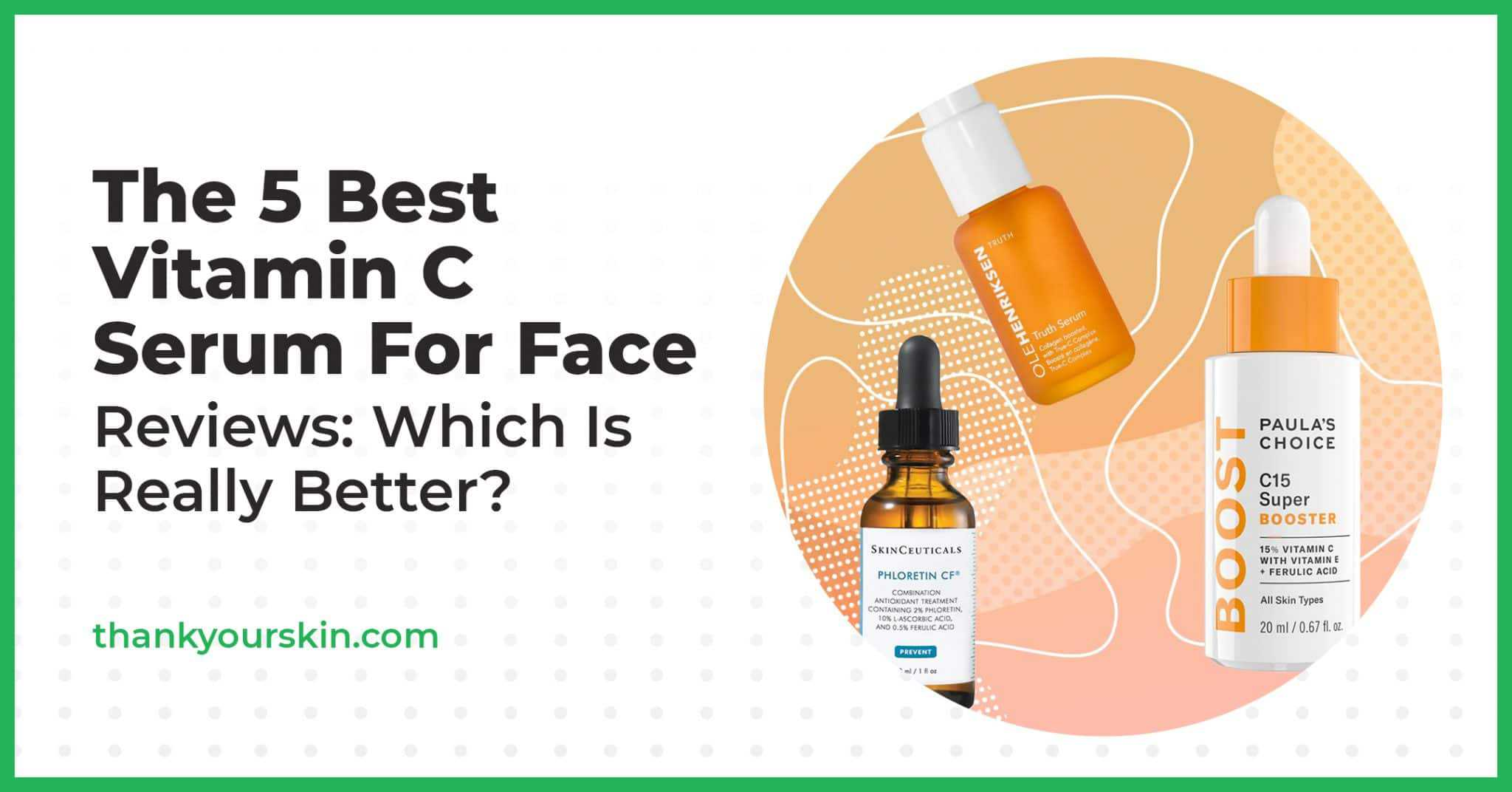 The 5 Best Vitamin C Serum For Face Reviews: Which Is Really Better?