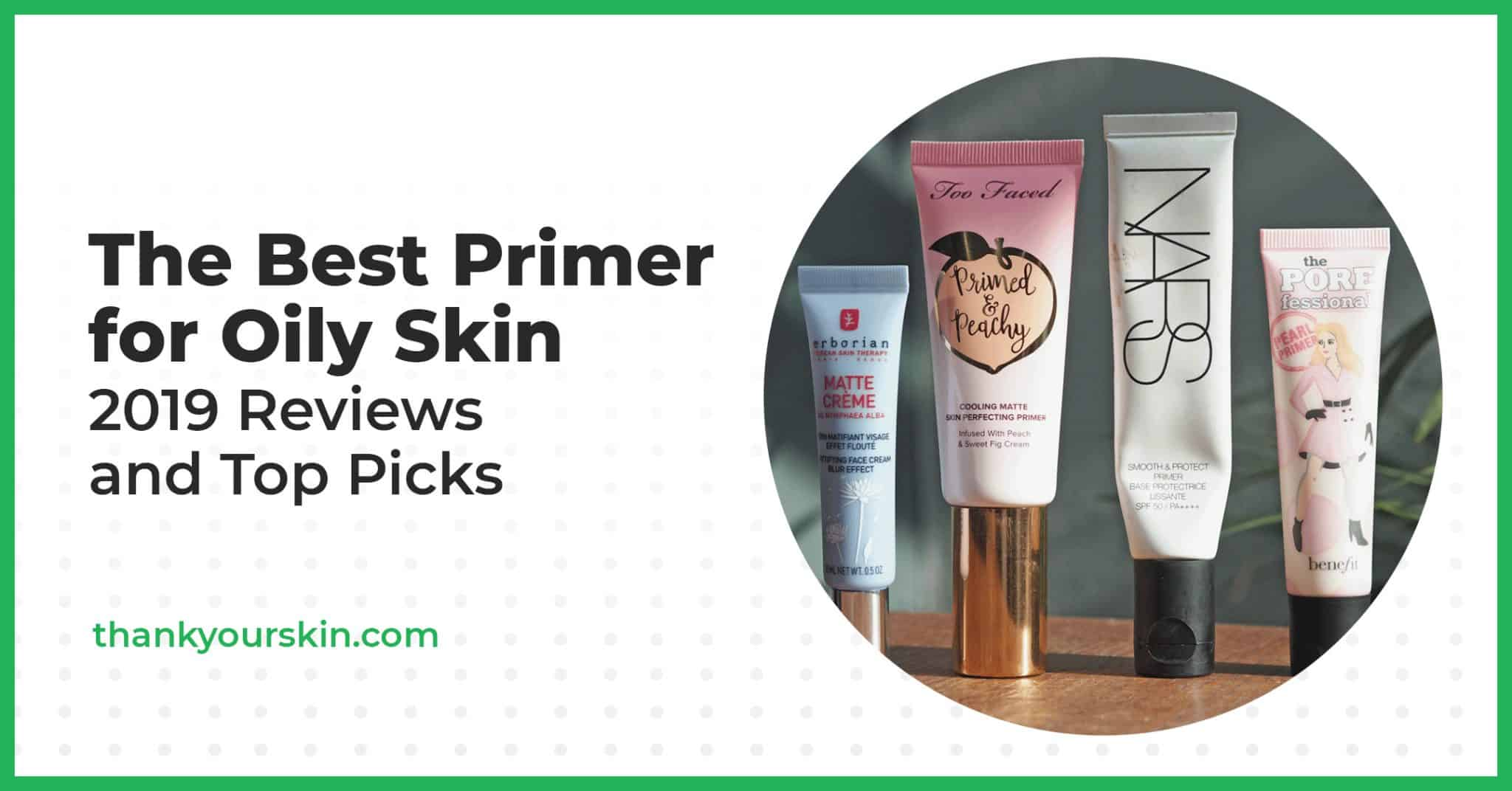 The Best Primer for Oily Skin—2021 Reviews and Top Picks
