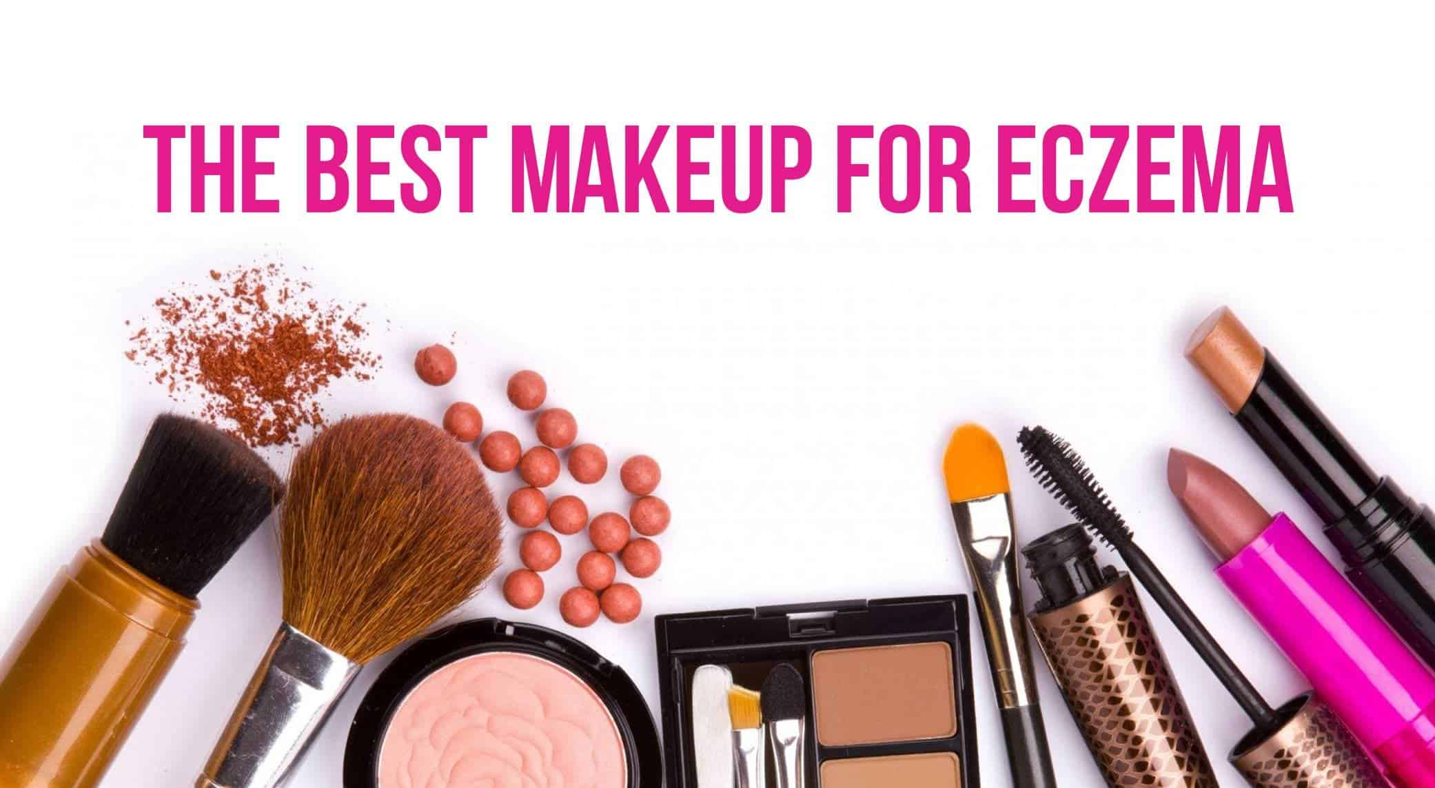 Best Makeup For Eczema January 2021