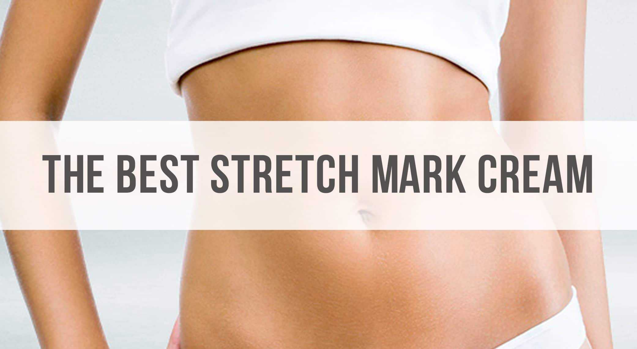 Best Stretch Mark Cream August 2020 Reviews And Top Picks