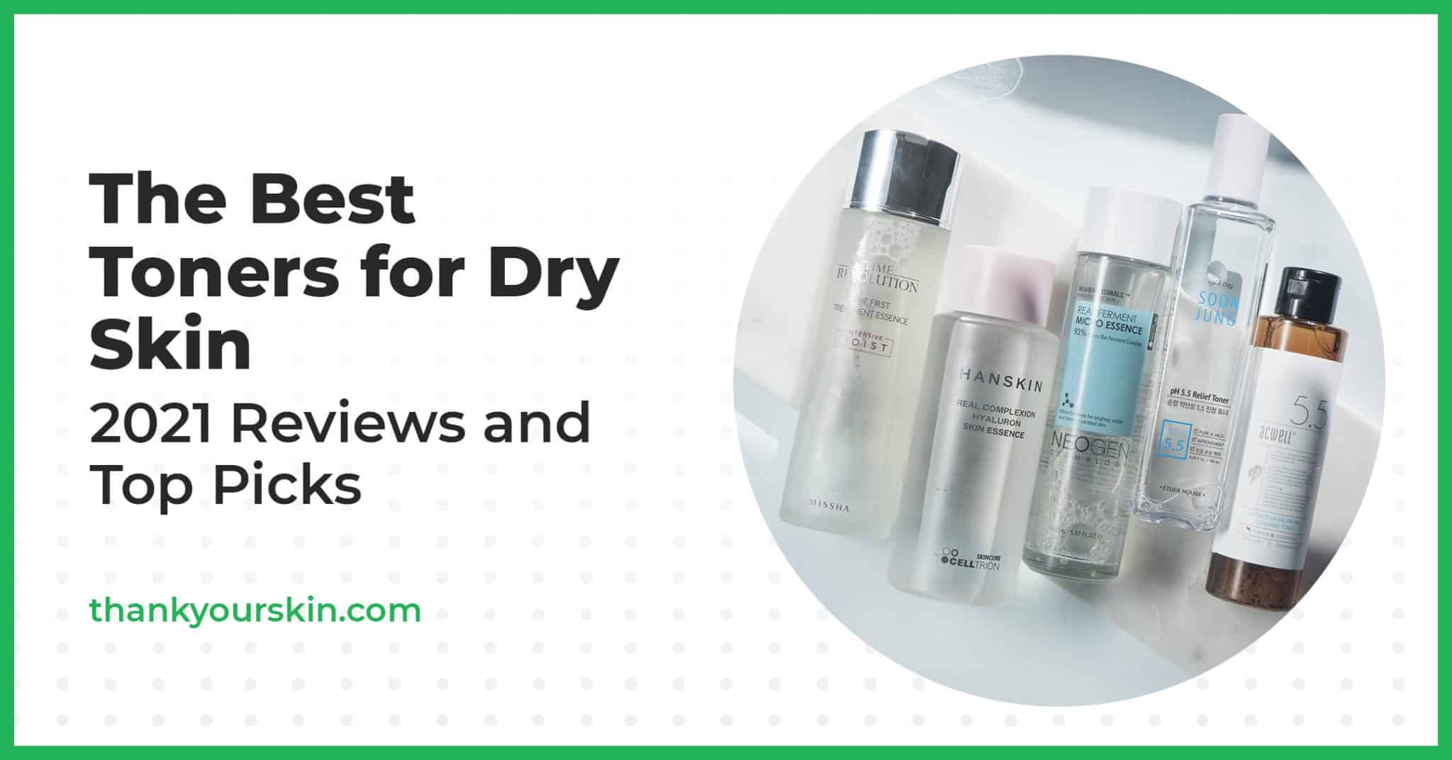 The Best Toners for Dry Skin – 2021 Reviews and Top Picks