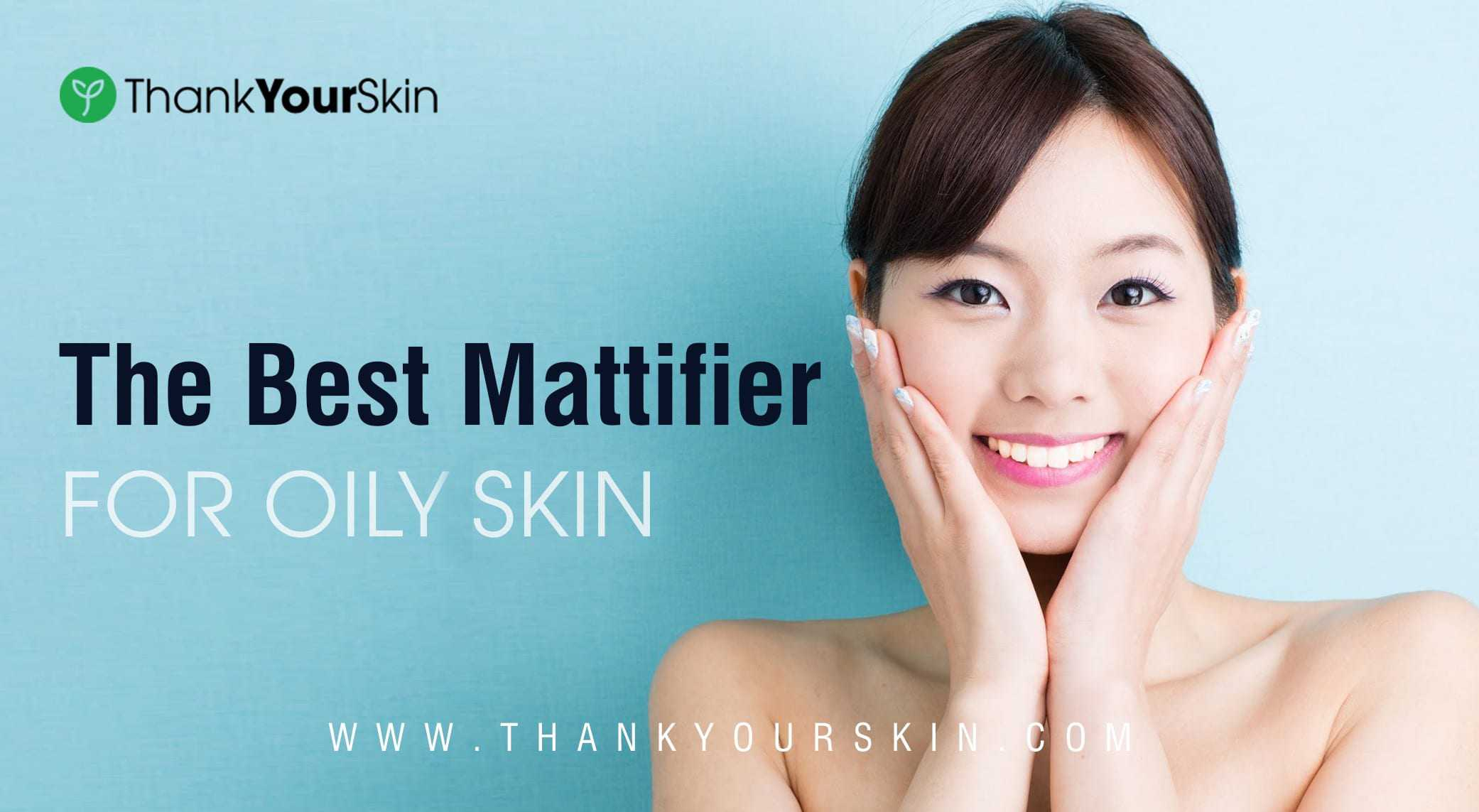 The Best Mattifier for Oily Skin – 2021 Top Picks and Reviews