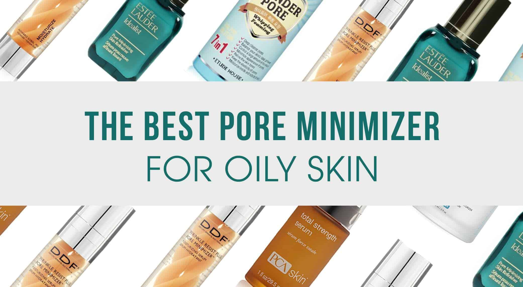 Best Pore Minimizer For Oily Skin August 2020 Reviews And Top Picks