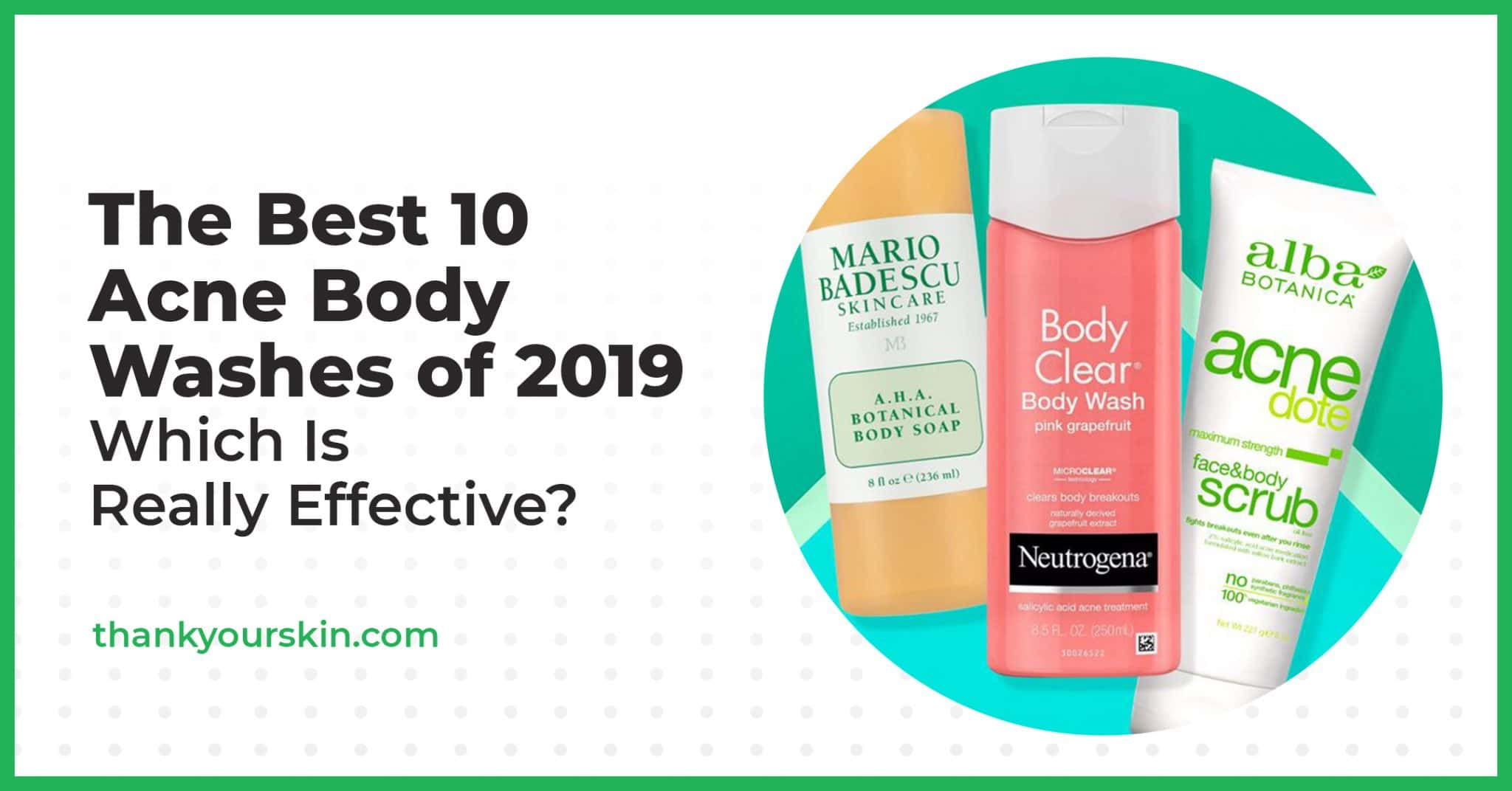 The Best 10 Acne Body Washes of 2021: Which Is Really Effective?