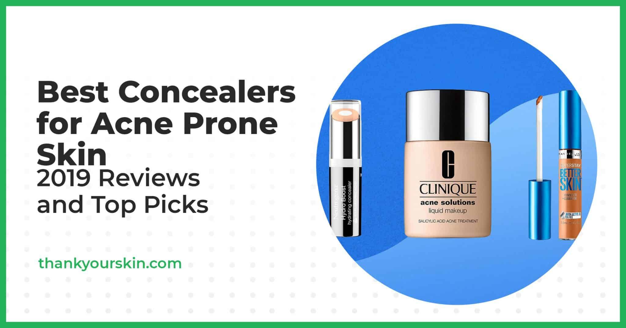 Best Concealers for Acne Prone Skin – 2021 Reviews and Top Picks