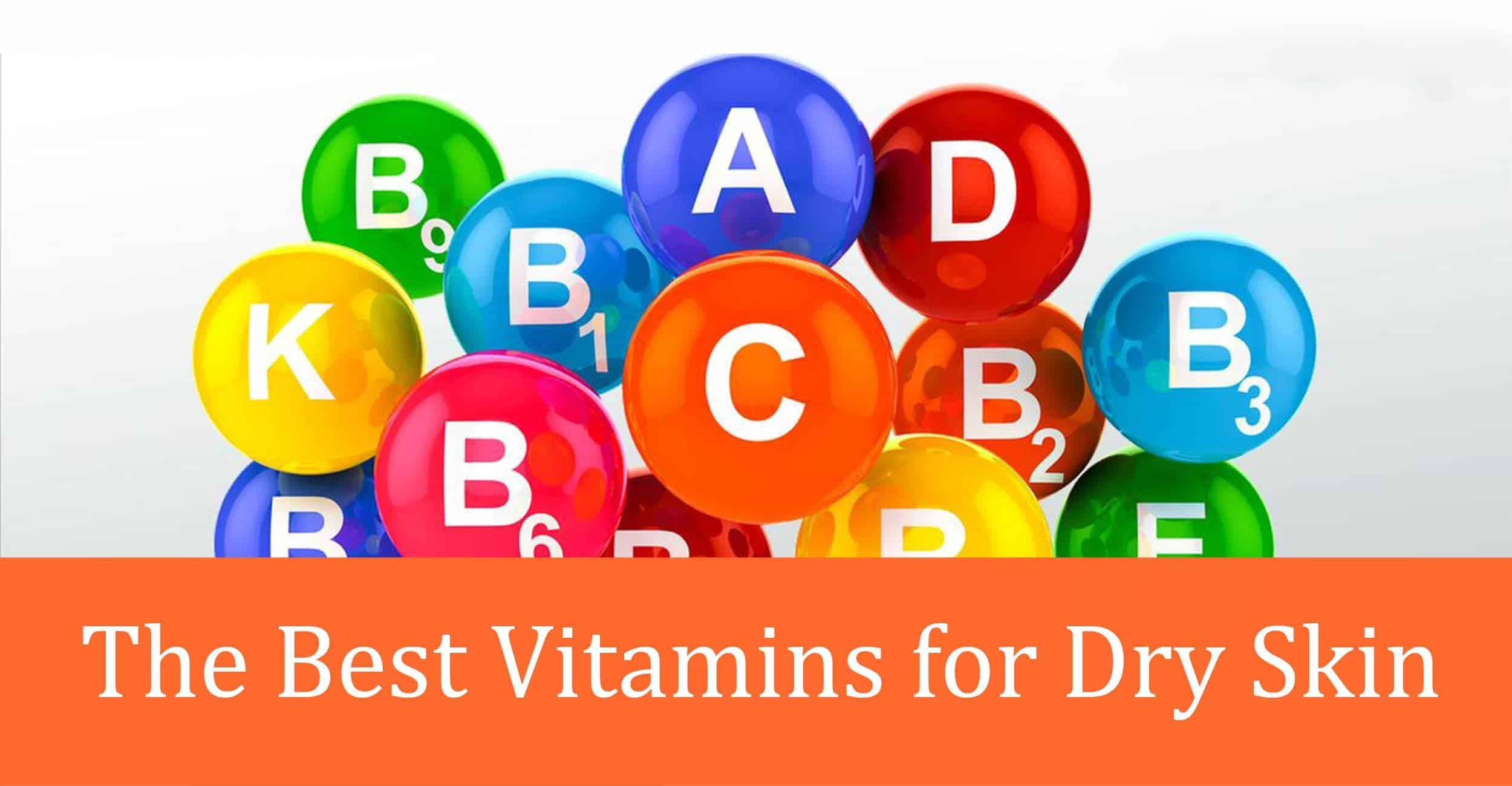 The Best Vitamins for Dry Skin – 2021 Reviews and Top Picks