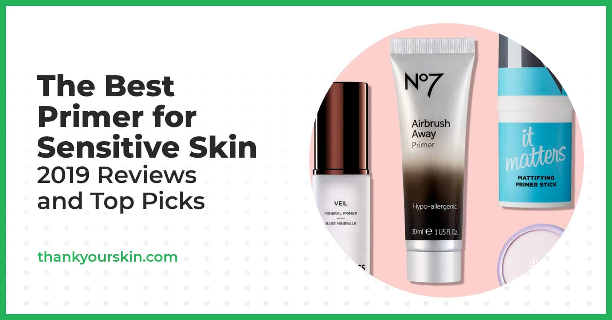 The Best Primer for Sensitive Skin – 2021 Reviews and Top Picks
