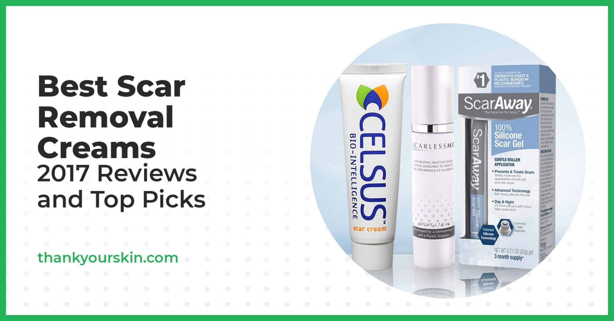 Best Scar Removal Creams – 2021 Reviews and Top Picks