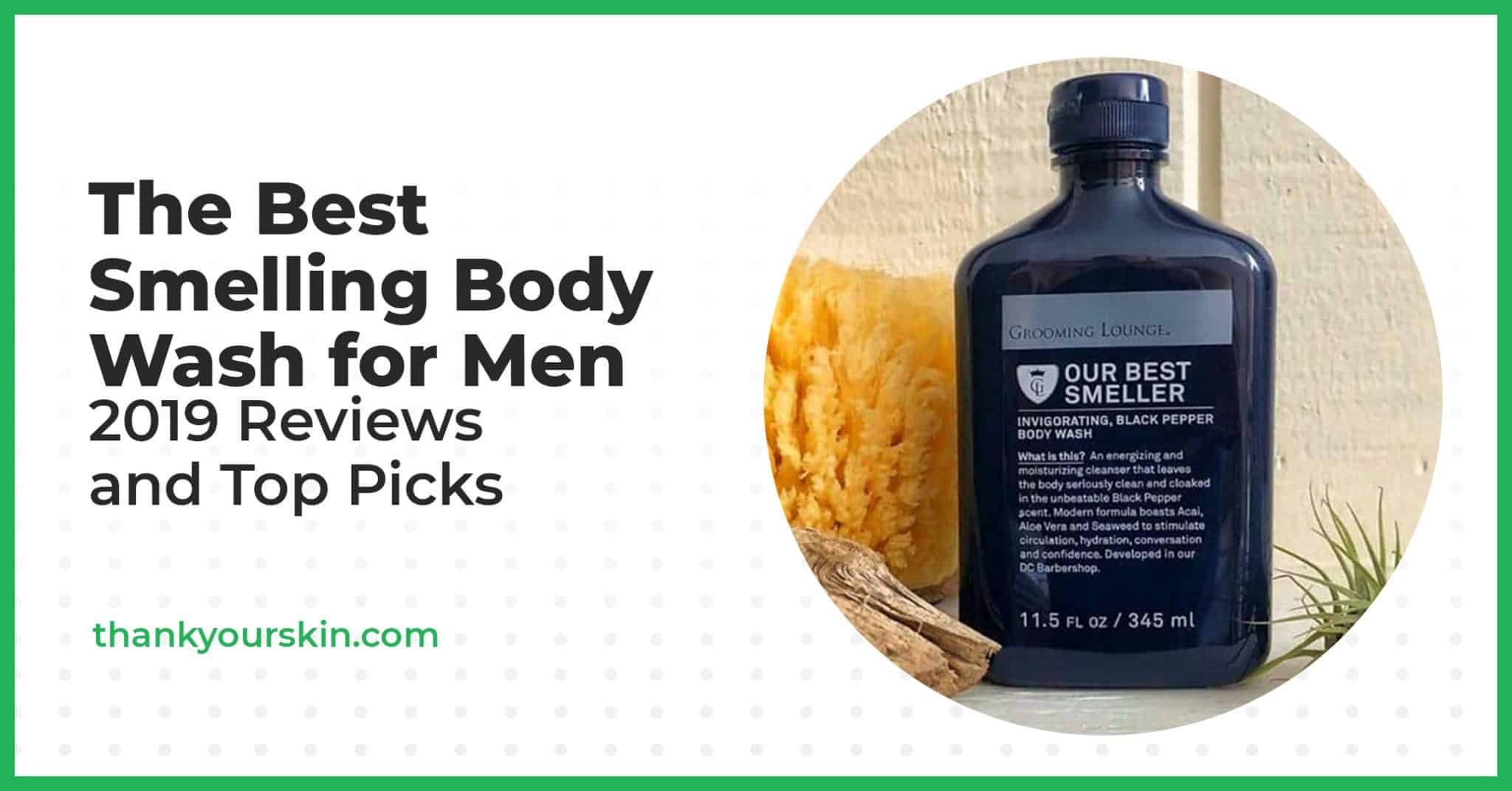 The Best Smelling Body Wash for Men – 2021 Reviews and Top Picks