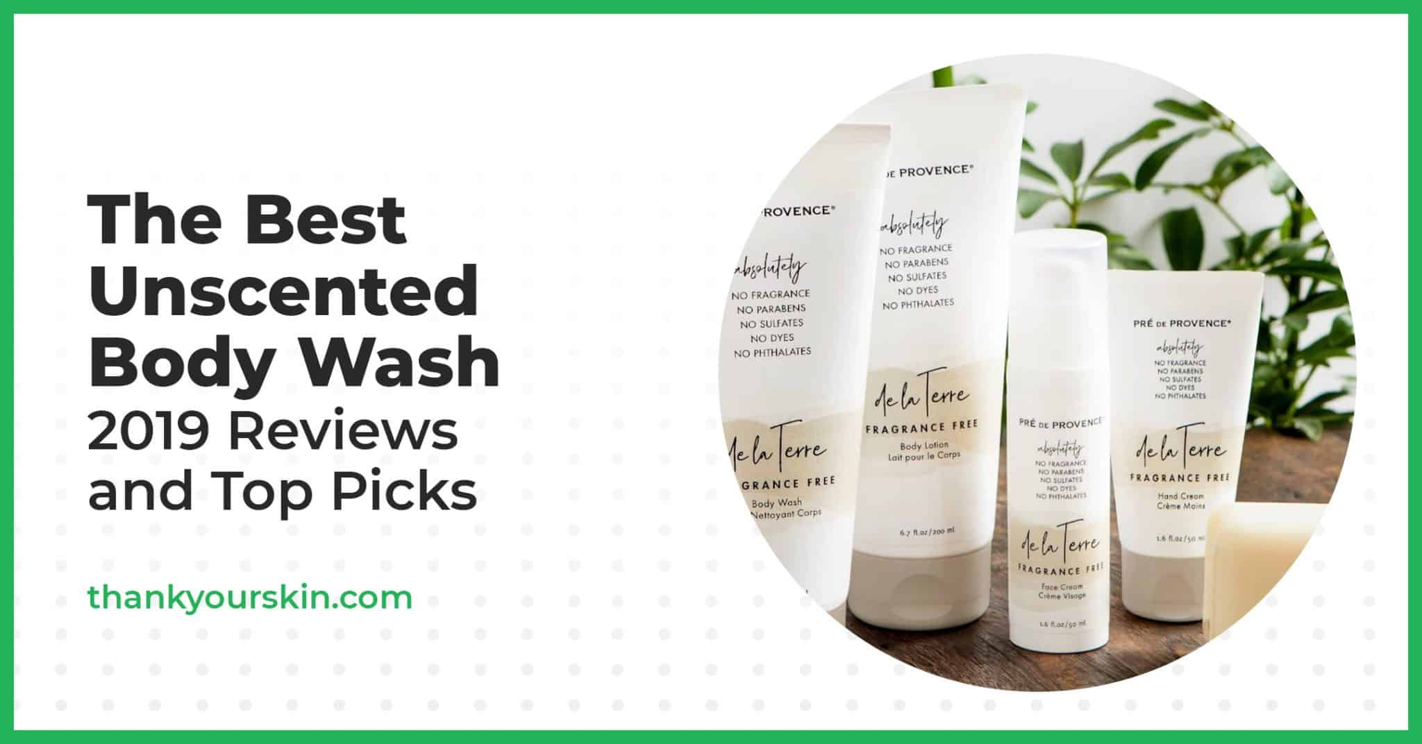 The Best Unscented Body Wash – 2021 Reviews and Top Picks