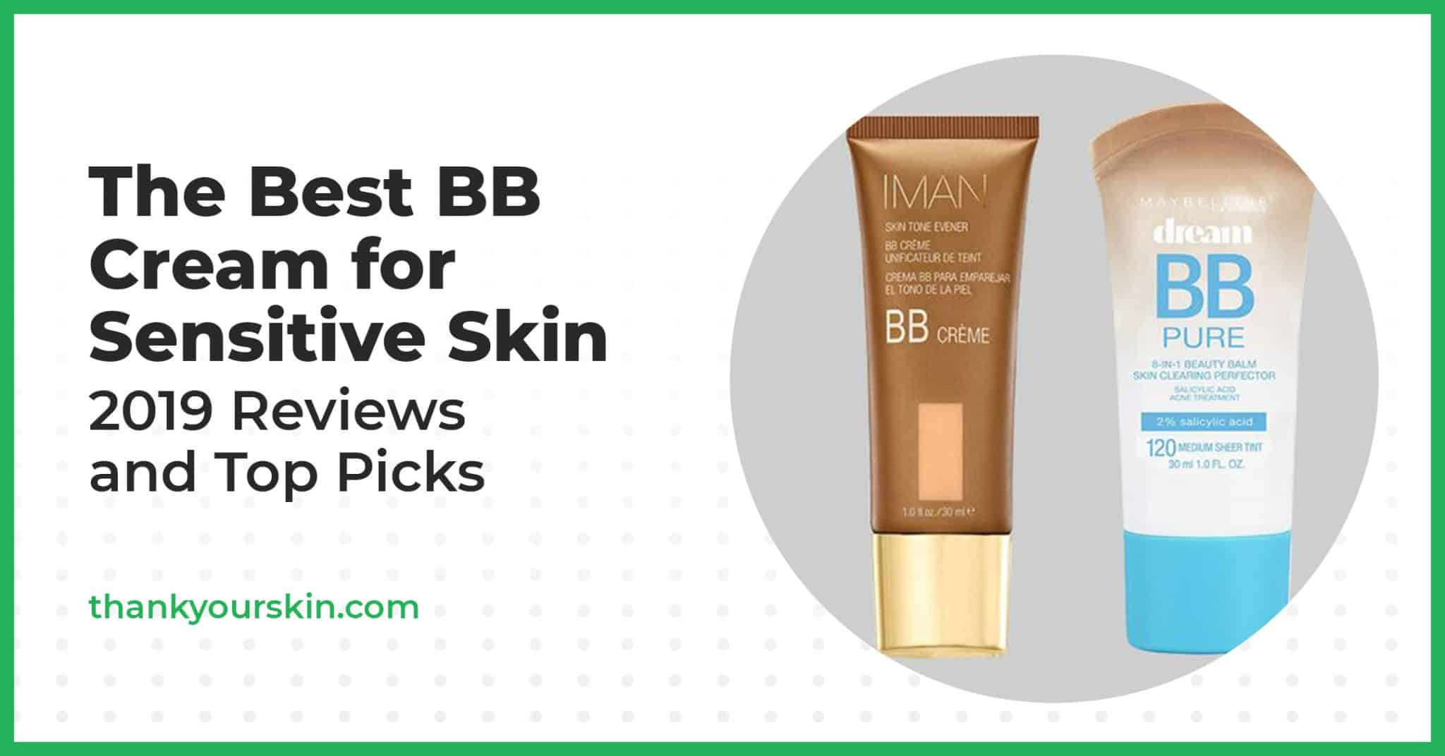 The Best BB Cream for Sensitive Skin – 2021 Reviews and Top Picks
