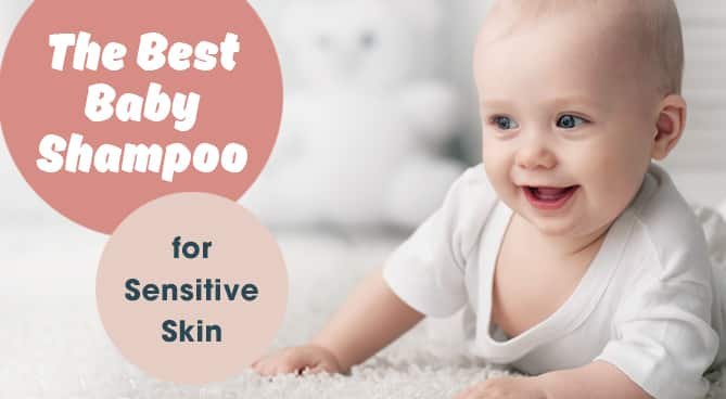 The Best Baby Shampoo for Sensitive Skin – 2021 Reviews and Top Picks