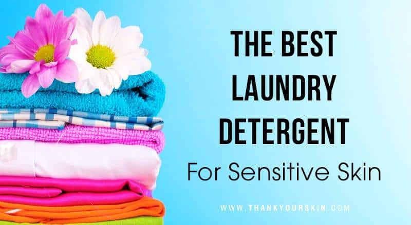 Best Natural Laundry Detergent For Sensitive Skin