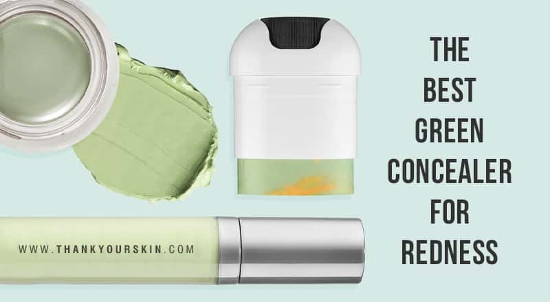 Best Green Concealer Redness May