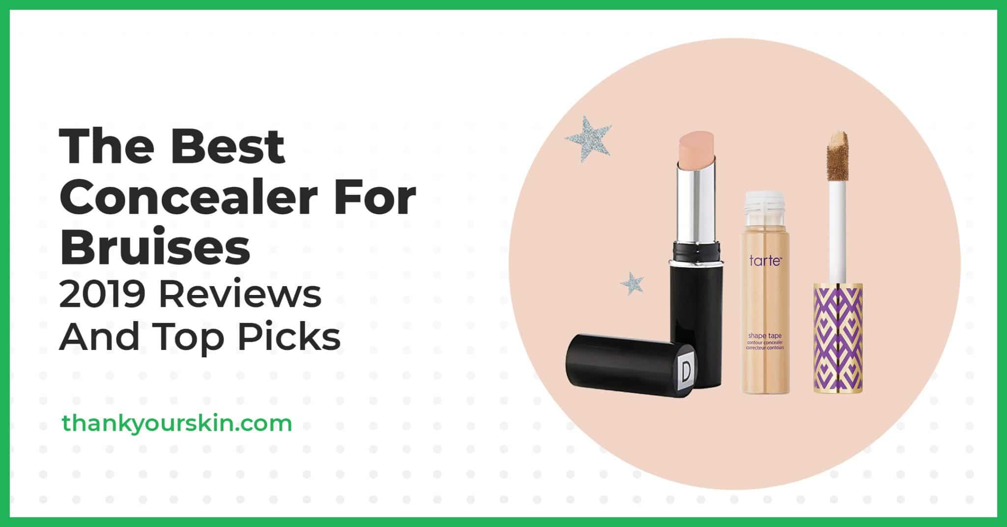 The Best Concealer For Bruises – 2021 Reviews And Top Picks