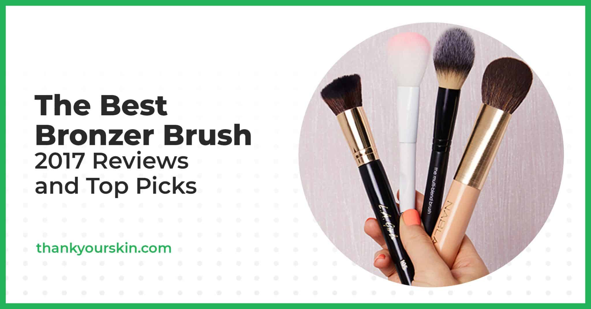 The Best Bronzer Brush – 2021 Reviews And Top Picks