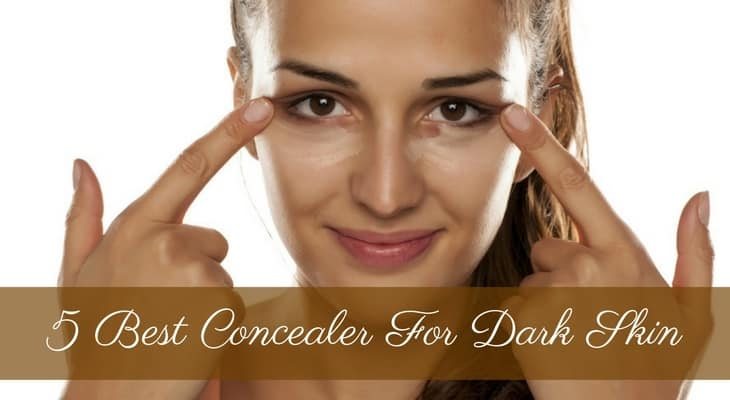 The Best Concealer For Dark Skin – 2021 Reviews And Top Picks