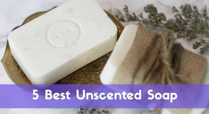 The Best Unscented Soap – 2021 Reviews And Top Picks
