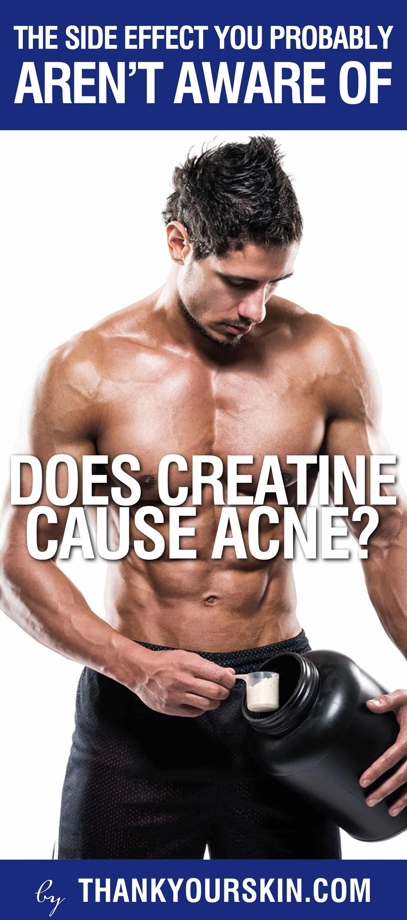 Get The Facts Straight Does Creatine Cause Acne