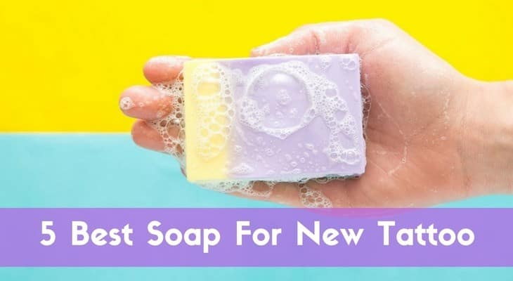Best Soap For New Tattoo January 2019 Reviews And Top Picks