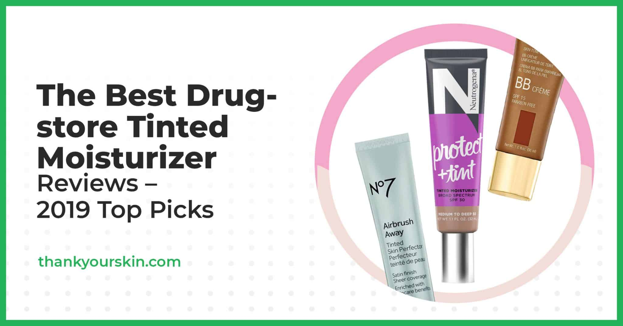 The Best Drugstore Tinted Moisturizer Reviews – 2021 Top Picks