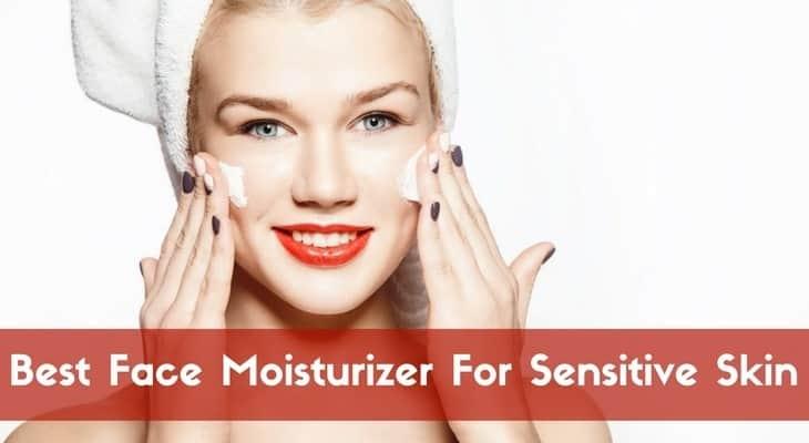 The Best Face Moisturizer For Sensitive Skin Reviews – 2021 Top Picks