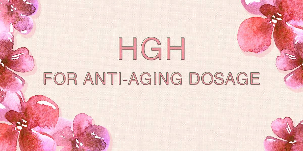 HGH for anti aging Dosage