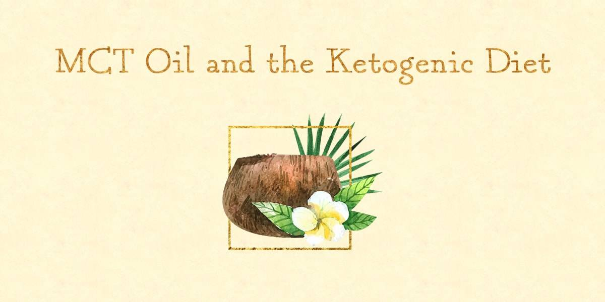 MCT Oil and the Ketogenic Diet