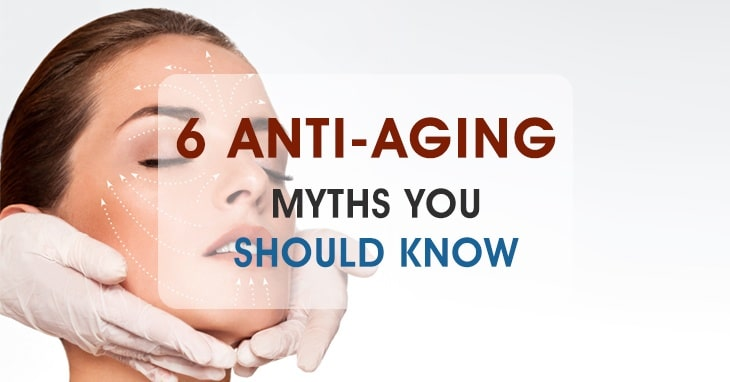 6 Anti-aging Myths You Should Know