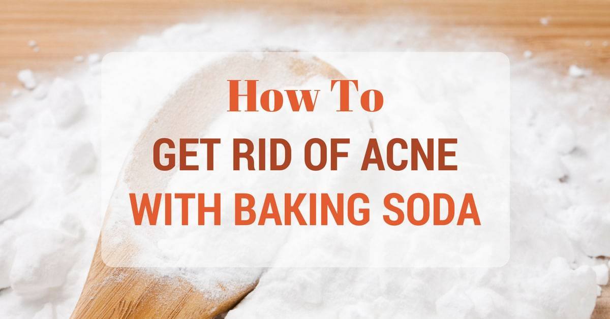 How To Get Rid of Acne With Baking Soda (It Works! )