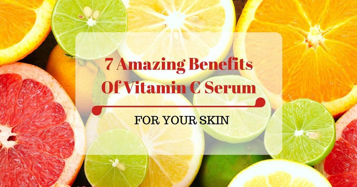 7 Amazing Benefits of Vitamin C Serum For Your Skin