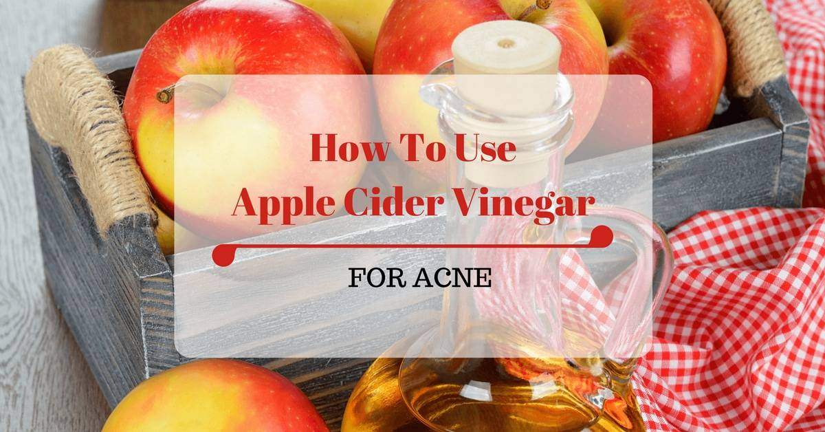 How To Use Apple Cider Vinegar for Acne: 6 Tips You Might Not Know About