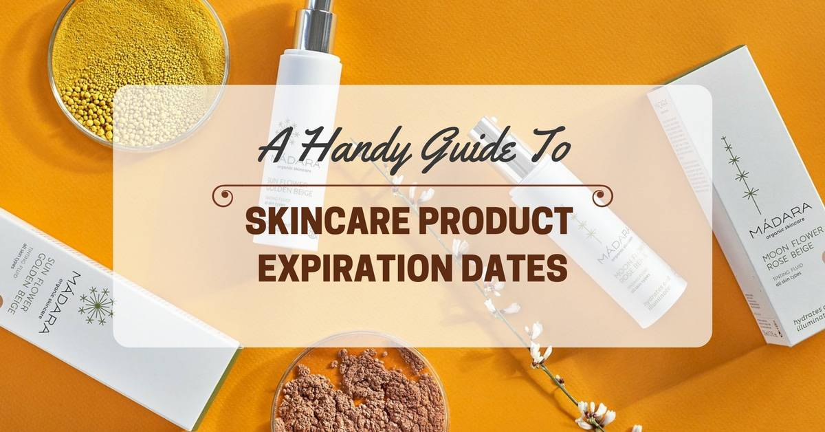 A Handy Guide To Skincare Product Expiration Dates