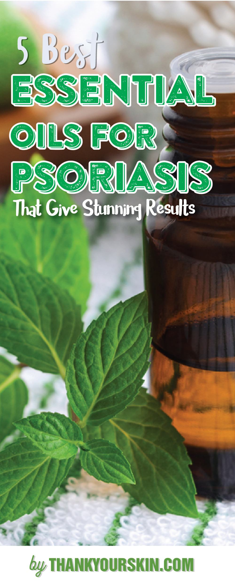 Best Essential Oils For prosiasis