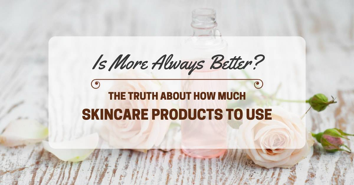 Is More Always Better? The Truth About How Much Skincare Products To Use